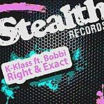 K-Klass Right & Exact (Feat. Bobbi)