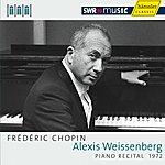 Alexis Weissenberg Alexis Weissenberg: Piano Recital 1972