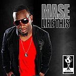 Mase Like This - Single
