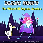 Parry Gripp The Wizard Of Cupcake Mountain - Single