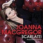 Joanna MacGregor Scarlatti : Keyboard Sonatas (Sound Circus Reissues)