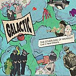 Galactic The Other Side Of Midnight: Live In New Orleans