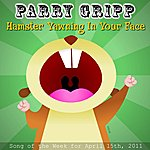 Parry Gripp Hamster Yawning In Your Face - Single