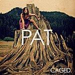 Pat Caged