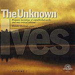 Stephen Drury The Unknown Ives, Vol. 2