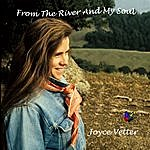 Joyce Vetter From The River And My Soul