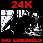 24K No Enemies