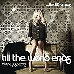 Britney Spears Till The World Ends The Uk Remixes