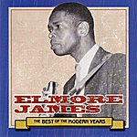 Elmore James Best Of The Modern Years