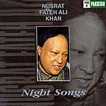 Nusrat Fateh Ali Khan Night Songs