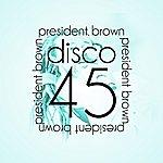 President Brown Disco 45