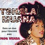 Tshala Muana Dans Un Duo Pour L'eternite Avec Papa Wemba