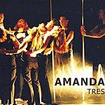 Amanda Amanda: Tres