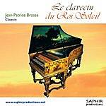 Jean-Patrice Brosse Le Clavecin Du Roi Soleil