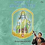 Anup Jalota Magic Of Anup Jalota - Ram Bhajans Vol. 1