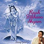Anup Jalota Raah Dikhavo Shyam