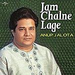 Anup Jalota Jam Chalne Lage