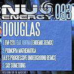 Douglas Fm-220 (Endemic Remix) / Principia Mathematica (A.B's Progressive Underground Remix) / Say Something