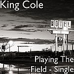King Cole Trio Playing The Field - Single
