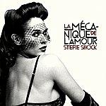 Stefie Shock La Mécanique De L'amour