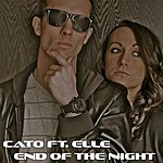 Cato End Of The Night (Feat. Elle) - Single