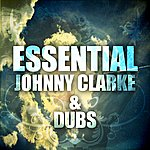 Johnny Clarke Essential Johnny Clarke And Dubs