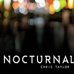 Chris Taylor Nocturnal