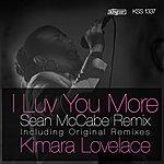 Kimara Lovelace I Luv You More (Sean Mccabe Remix)