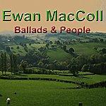 Ewan MacColl Ballads & People