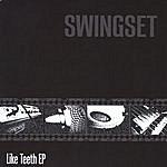 Swing Set Quintet Like Teeth - E.P.