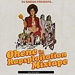 "Ohene Dj Simeon Presents ... Ohene In ""Rapsploitation"""