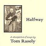 Tom Rasely Halfway
