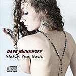 Dave Munkhoff Watch Your Back