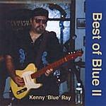 Kenny 'Blue' Ray Best Of Blue II