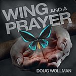 Doug Wollman Wing And A Prayer