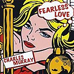 Charles Murray Fearless Love
