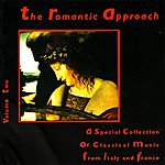 Czecho-Slovak Radio Symphony Orchestra The Romantic Approach, Vol. 2: A Special Collection Of Classical Music From Italy And France
