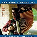 Santiago Jimenez Jr. El Mero, Mero De San Antonio