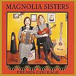 Magnolia Sisters Prends Courage