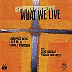 Wadada Leo Smith What We Live: Quintet For A Day
