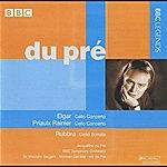 Jacqueline Du Pré Du Pre - Elgar: Cello Concerto - Rainier: Cello Concerto - Rubbra: Cello Sonata