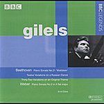 Emil Gilels Gilels - Beethoven: Piano Sonata No. 21 - Variations - Weber: Piano Sonata No. 2