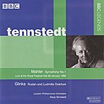 Klaus Tennstedt Tennstedt - Mahler: Symphony No. 1 - Glinka: Ruslan And Lyudmila Overture