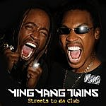Ying Yang Twins Streets To Da Club