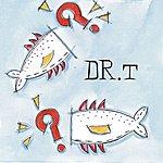DRT Dr. T