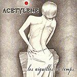 Acetylene Les Aiguilles Du Temps