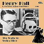 Henry Hall The Waltz In Swing Time