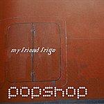 Popshop My Friend Frigo