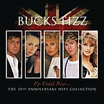Bucks Fizz Up Until Now.....The 30th Anniversary Hits Collection