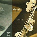 Mike Allen Dialectic